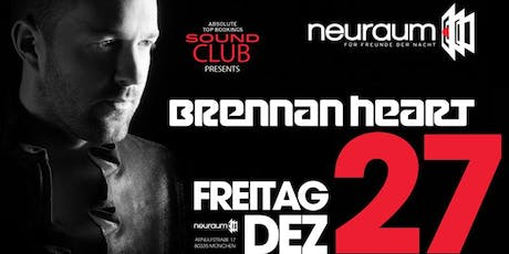 Soundclub pres. BRENNAN HEART @ neuraum Club Tickets