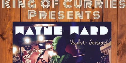 Wayne Ward live @ The king of curries