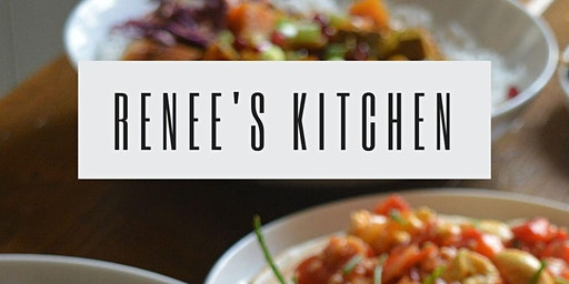 Renee's Kitchen - Saturday Residency