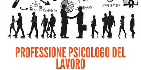 Professione Psicologo del Lavoro - percorso gratuito di orientamento biglietti