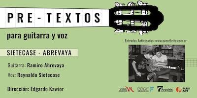 Pretextos para guitarra y voz con Reynaldo Sietecase y Ramiro Abrevaya
