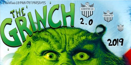 The Grinch 2.0 - Bigger, Better, Badder. Chainfam Co - 'One Last Ride' tickets