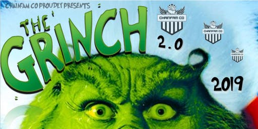The Grinch 2.0 - Bigger, Better, Badder. Chainfam Co - 'One Last Ride'