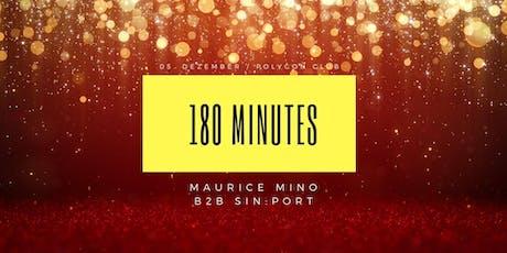 180 Minutes w/ Maurice Mino b2b Sinport tickets