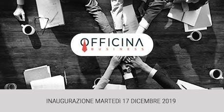 Officina Business Inaugurazione + Workshop biglietti