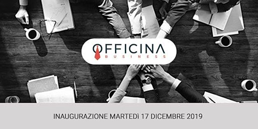 Officina Business Inaugurazione + Workshop
