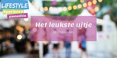Lifestyle Xperience Paaseditie tickets