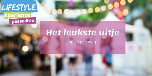 Lifestyle Xperience Paaseditie