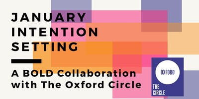 January Intention Setting | A BOLD Collaboration with The Oxford Circle