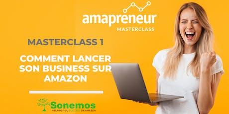 Masterclass 1: Comment Lancer Son Business Sur Amazon. billets