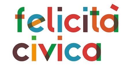 Felicità Civica - Presentazione della ricerca (evento e workshop) biglietti