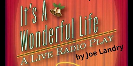 It's a Wonderful Life (A Live Radio Play)