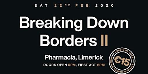 Breaking Down Borders II