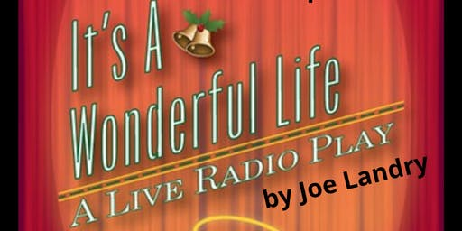 It's a Wonderful Life (A Live Radio Play)