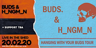 Buds. & H_ngm_n // The Shed // 20.02.20