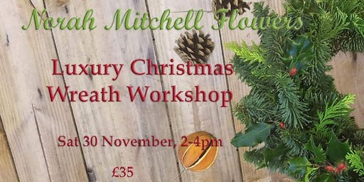 Luxury Christmas Door Wreath Workshop