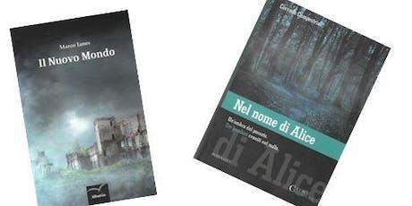 IL NUOVO MONDO e NEL NOME DI ALICE: due romanzi, due autori trentini. biglietti