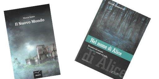 IL NUOVO MONDO e NEL NOME DI ALICE: due romanzi, due autori trentini.