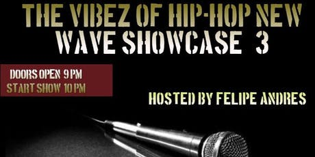 The Vibez Of Hip-Hop New Wave Showcase #3 tickets