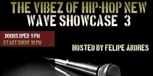 The Vibez Of Hip-Hop New Wave Showcase #3