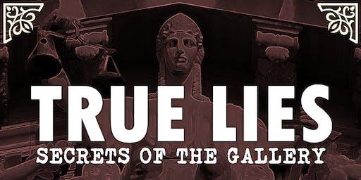 True Lies: Secrets of the Gallery
