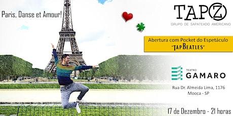 PARIS, DANSE ET AMOUR! Espetáculo de Sapateado Americano do Grupo TAPZ tickets