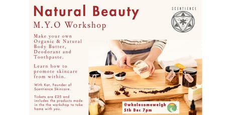 Natural Beauty M.Y.O Workshop tickets