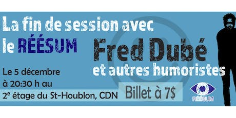 Fred Dubé | La fin de session avec le RÉÉSUM tickets