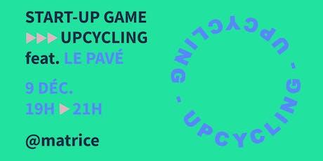 STARTUP GAME // 60 min pour monter votre projet d'upcycling feat. Le Pavé billets