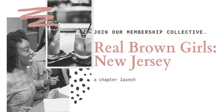 Real Brown Girls- NJ Chapter Launch tickets