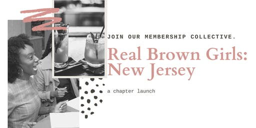 Real Brown Girls- NJ Chapter Launch
