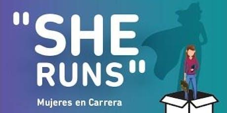 """""""SHE RUNS"""" Mujeres en Carrera- REDES entradas"""