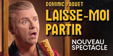Dominic Paquet - Laisse moi partir tickets