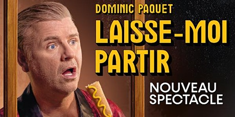 Dominic Paquet - Laisse moi partir tickets