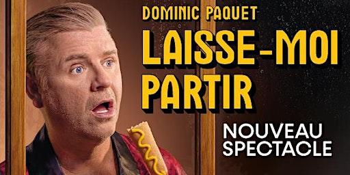 Dominic Paquet - Laisse moi partir