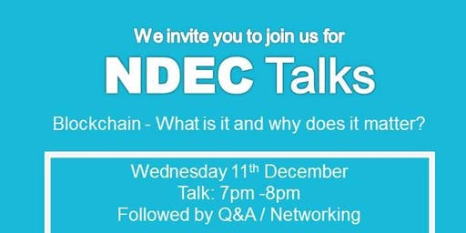 NDEC Talks - Blockchain - What is it and why does it matter?