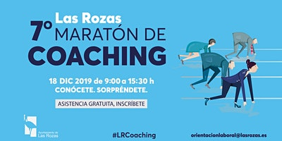 7º Maratón de coaching de Las Rozas. Conócete. Sorpréndete.
