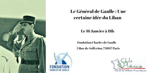 Le Général De Gaulle : Une certaine idée du Liban