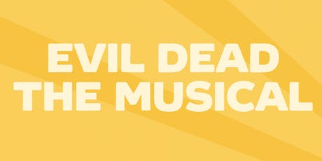 Evil Dead: The Musical | Presented By Innisfree Hotels | Jan 2nd - 7PM tickets