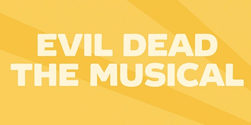 Evil Dead: The Musical | Presented By Innisfree Hotels | Jan 2nd - 7PM