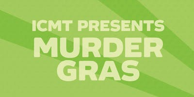 Improbable Cause Mystery Theatre: Murder Gras | Jan 3rd - 7PM