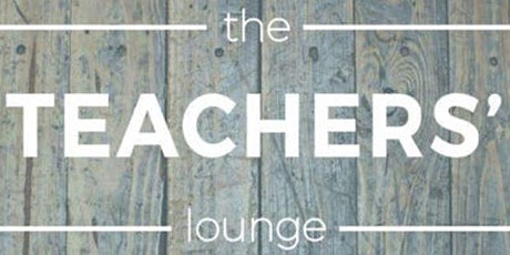 The Teachers' Lounge December Event - Gifted tickets