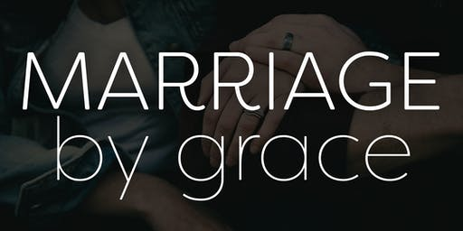 Marriage by Grace Conference December 2020 - Charlotte or Online-Live