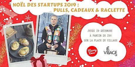 Noël des startups 2019 : pulls, cadeaux & raclette ! billets