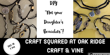 Not Your Daughter's Bracelets! tickets