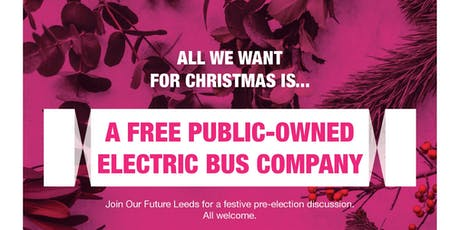 All we want for Christmas is...A free, public-owned, electric bus company tickets