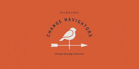 Milwaukee Change Navigators Quarterly Meetup tickets