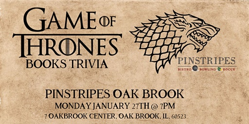 Game of Thrones Books Trivia at Pinstripes Oak Brook
