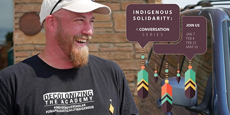 Indigenous Solidarity: A Conversation Series tickets