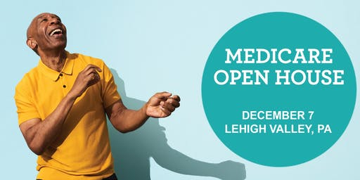 Medicare Open House- Lehigh Valley
